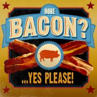 Bacon? ...Yes Please #91693